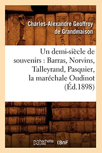 Un demi-siècle de souvenirs : Barras, Norvins, Talleyrand, Pasquier, la maréchale Oudinot (Éd.1898)