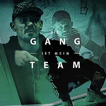 Die Gang ist mein Team