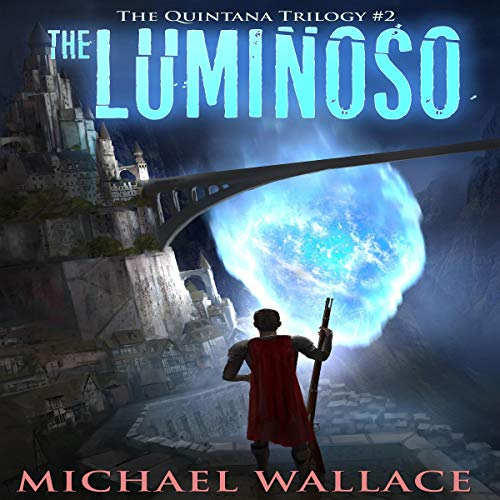 The Luminoso     The Quintana Trilogy, Book 2              By:                                                                                                                                 Michael Wallace                               Narrated by:                                                                                                                                 Steve Barnes                      Length: 6 hrs and 29 mins     2 ratings     Overall 5.0
