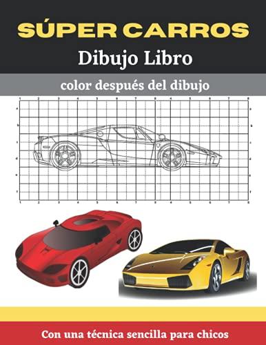 Súper Carros Dibujo Libro: Pintar, dibujar coches deportivos. Aliviar el estrés con este asombroso libro sobre cómo dibujar coches deportivos para niños.