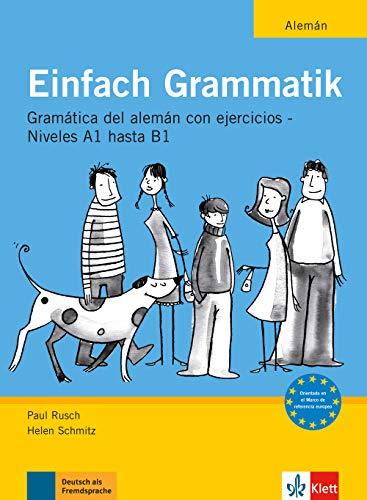 Einfach Grammatik - Ausgabe für spanischsprachige Lerner: Ubungsgrammatik Deutsch A1 bis B1: Übungsgrammatik Deutsch A1 bis B1