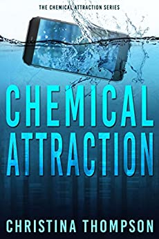 Chemical Attraction (The Chemical Attraction Series Book 3) by [Christina Thompson]