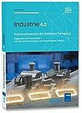 Industrialisierung der Additiven Fertigung: Digitalisierte Prozesskette - von der Entwicklung bis zum einsetzbaren Artikel