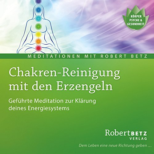 Chakren-Reinigung mit den Erzengeln                   By:                                                                                                                                 Robert Betz                               Narrated by:                                                                                                                                 Robert Betz                      Length: 43 mins     Not rated yet     Overall 0.0