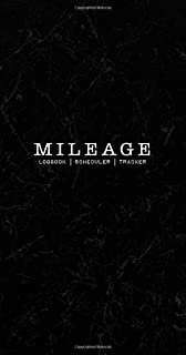 MILEAGE LOG BOOK: Auto Logbook for Tracking Gas Fuel, Trip, Vehicles, Repairs, Maintenance & More (Budget, Expense, Income & Taxes for Drivers)