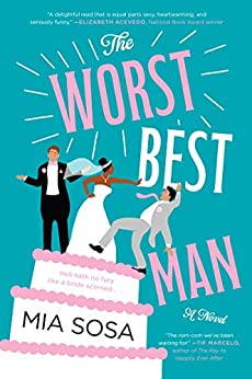 The Worst Best Man: A Novel by [Mia Sosa]