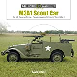 M3A1 Scout Car: The US Army's Early World War II Reconnaissance Vehicle (Legends of Warfare: Ground)