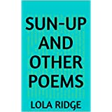 Sun-Up and Other Poems (English Edition)