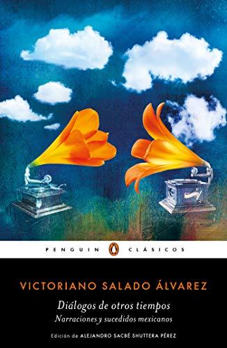 Diálogos de otros tiempos: Narraciones y sucedidos mexicanos