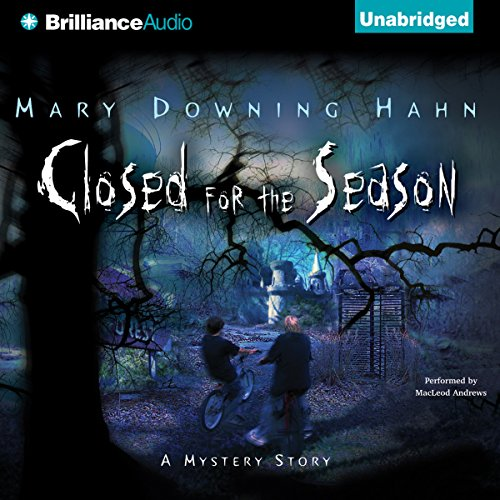 Closed for the Season                   By:                                                                                                                                 Mary Downing Hahn                               Narrated by:                                                                                                                                 MacLeod Andrews                      Length: 5 hrs and 18 mins     67 ratings     Overall 3.9