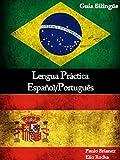 Lengua Práctica: Español / Português: guía bilingue