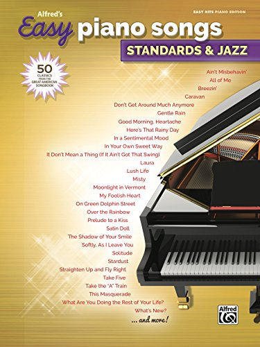 Alfred's Easy Piano Songs - Standards & Jazz: 50 Easy Classic Hits for Piano/Vocal/Guitar from the Great American Songbook: 50 Classics from the Great American Songbook (English Edition)