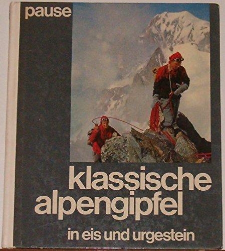 Klassische Alpengipfel in Eis und Urgestein. Neuausgabe