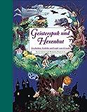 Geisterspuk und Hexenhut - Ein Hausbuch für die ganze Familie. Mit Bastelideen: Geschichten, Gedichte und Lieder zum Gruseln