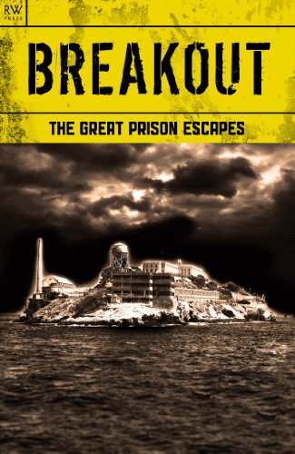 Breakout: The Great Prison Escapes (The Great Escapes Book 2)