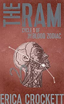 The Ram: Cycle 1 of The Blood Zodiac (The Blood Zodiac: An Occult, Serial Killer Thriller Series) by [Erica Crockett]