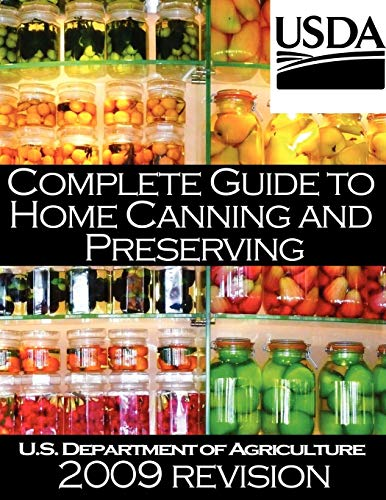 Complete Guide to Home Canning and Preserving (2009 Revision)