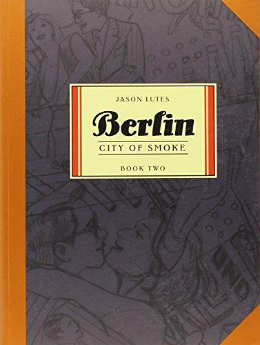Berlin Book Two: City of Smoke: City of Smoke Bk. 2