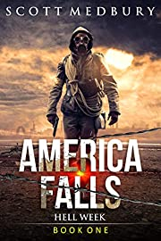 Hell Week: A Post-Apocalytpic Survival Thriller (America Falls Book 1)