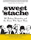 Sweet 'stache: 50 Badass Mustaches and the Faces Who Sport Them (English Edition)
