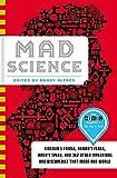 Mad Science: Einstein's Fridge, Dewar's Flask, Mach's Speed, and 362 Other Inventions and ...