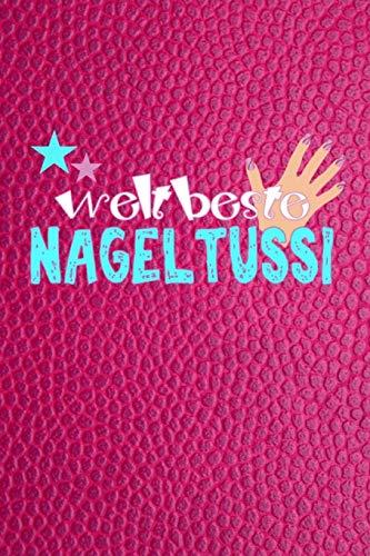 weltbeste Nageltussi: A5 liniert Notizbuch / Notizheft / Tagebuch / Journal für Nageldesignerin