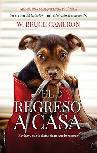 Razon de Estar Contigo, La. El Regreso a Casa (Movie Tie-In) (La razón de estar contigo / A Dog's Purpose)