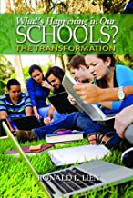 What's Happening in Our Schools?: The Transformation