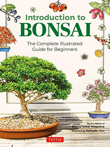 Introduction to Bonsai: The Complete Illustrated Guide for Beginners (with Monthly Growth Schedules and over 2,000 Diagrams and Illustrations)