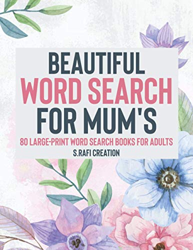 Beautiful Word Search for mum's: 80 Large-Print Puzzles (Large Print Word Search Books for Adults)
