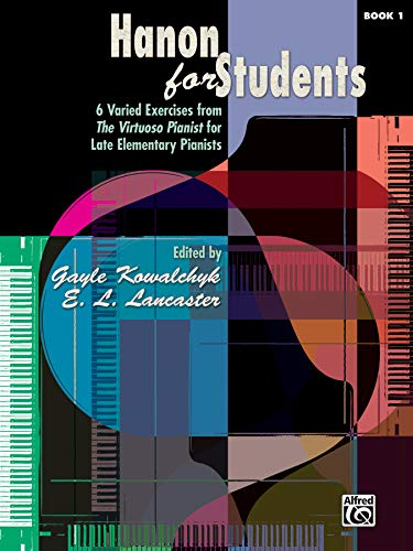 Hanon for Students, Book 1: 6 Varied Exercises from the Virtuoso Pianist for Late Elementary Pianists (Supplementary Series for Students)