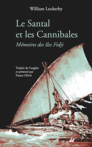 Le Santal et les Cannibales: Mémoires des îles Fidji (French Edition)