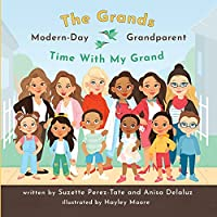 Time With My Grand: The Grands Modern Day Grandparent