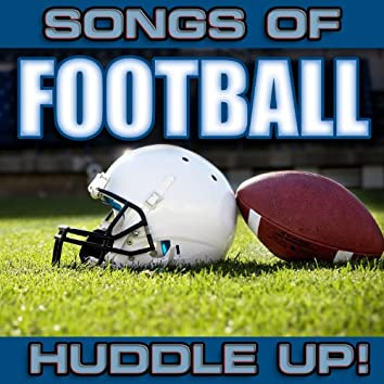 Songs of Football: Huddle Up!