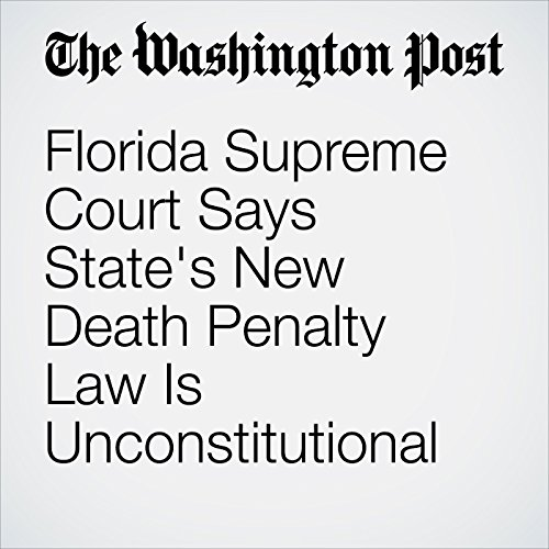 Florida Supreme Court Says State's New Death Penalty Law Is Unconstitutional cover art