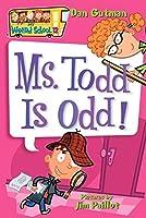 My Weird School #12: Ms. Todd Is Odd! (My Weird School, 12)