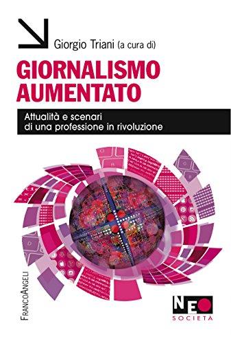 Giornalismo aumentato: Attualità e scenari di una professione in rivoluzione