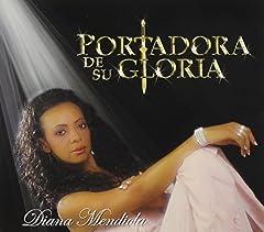 Portadora De Su Gloria by Diana Mendiola (2012-09-01)