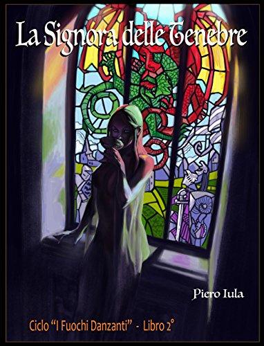 La Signora delle Tenebre (I Fuochi Danzanti Vol. 2)