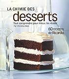 La chimie des desserts (French Edition) by Ricardo Larrivee Christina Blais(2007-03-12) - LA PRESSE (�DITIONS) - 01/01/2007