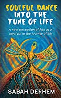 Soulful Dance Into the Tune of Life: A new perception of Fate as a loyal pal in the journey of life