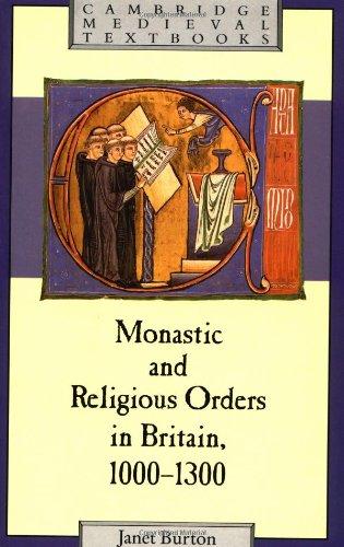 Monastic and Religious Orders in Britain, 1000–1300 (Cambridge Medieval Textbooks)