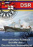 Heimathafen Rostock - Schiffe der Deutschen Seereederei (Wandkalender 2021 DIN A2 hoch)