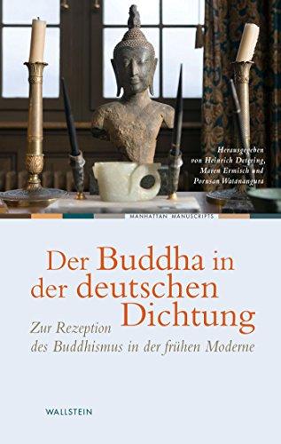 Der Buddha in der deutschen Dichtung: Zur Rezeption des Buddhismus in der frühen Moderne (Manhattan Manuscripts 11)