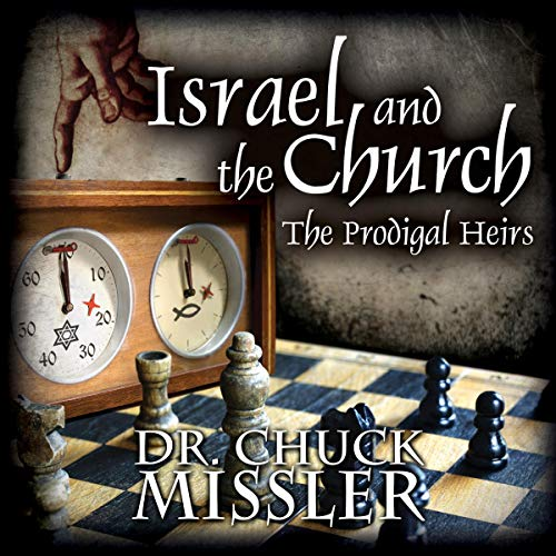 Israel and the Church Audiobook By Chuck Missler cover art