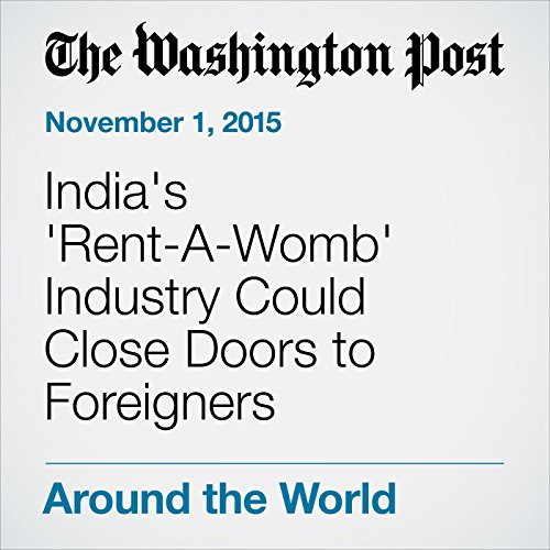 India's 'Rent-A-Womb' Industry Could Close Doors to Foreigners audiobook cover art