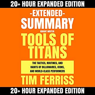 Extended Summary: Tools of Titans by Tim Ferriss: The Tactics, Routines, and Habits of Billionaires, Icons, and World-Class Performers cover art