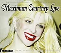 Maximum Courtney Love: Interview by Courtney Love (2004-04-27)