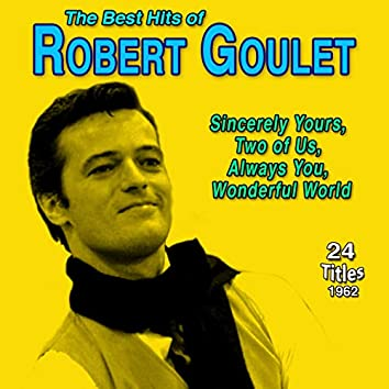 The Best Hits of Robert Goulet - Sincerely Your Two of Us Always You Wonderful World