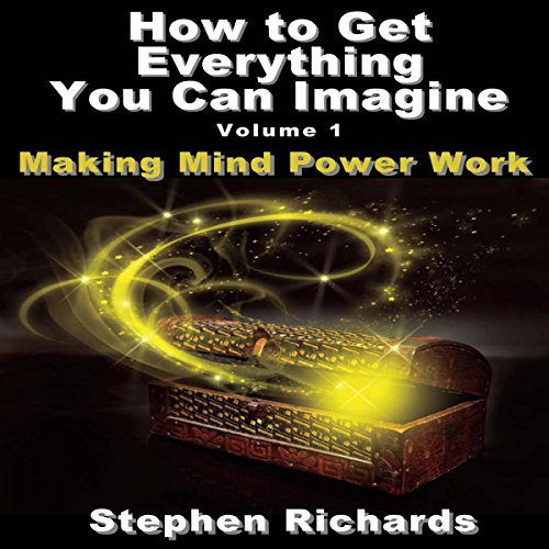 How to Get Everything You Can Imagine, Volume 1 audiobook cover art
